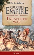 The Tarantine War ebook by D. A. Aubrey