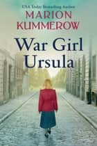 War Girl Ursula ebook by Marion Kummerow