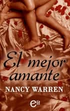 El mejor amante ebook by Nancy Warren