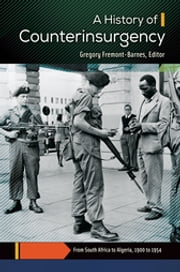 A History of Counterinsurgency [2 volumes] ebook by Gregory Fremont-Barnes