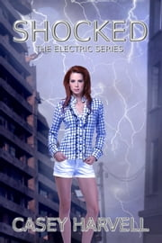 Shocked - Electric Series, #2 ebook by Casey Harvell