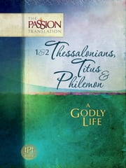 1 & 2 Thessalonians, Titus & Philemon - A Godly Life ebook by Brian Simmons