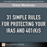 31 Simple Rules for Protecting Your IRAs and 401(k)s ebook by Steve Weisman