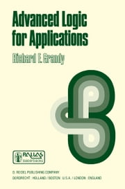 Advanced Logic for Applications ebook by R.E. Grandy