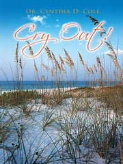 Cry Out! ebook by Dr. Cynthia D. Cole