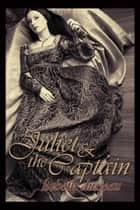 Juliet & The Captain ebook by