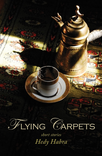 Flying Carpets ebook by Hedy Habra