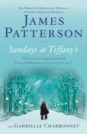 Sundays at Tiffany's (Bonus Edition) ebook by James Patterson,Gabrielle Charbonnet