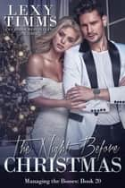 The Night Before Christmas - Managing the Bosses Series, #20 ebook by Lexy Timms