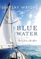Blue Water ebook by Lindsay Wright