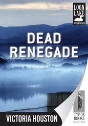 Dead Renegade ebook by Victoria Houston