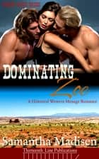 Dominating Zoe ebook by Samantha Madisen