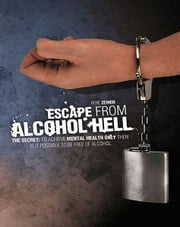Escape from alcohol hell ebook by Rene Zeiner
