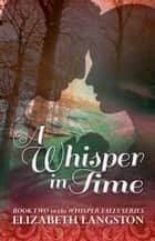 A Whisper in Time ebook by Elizabeth Langston