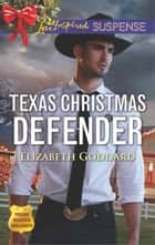Texas Christmas Defender ebook by Elizabeth Goddard