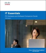 IT Essentials - PC Hardware and Software Companion Guide ebook by Cisco Networking Academy