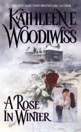 A Rose In Winter ebook by Kathleen E. Woodiwiss