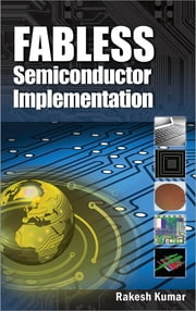Fabless Semiconductor Implementation ebook by Rakesh Kumar