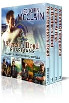 Sacred Bond Guardians - Volumes 1-3 plus prequel novella ebook by Lee Tobin McClain