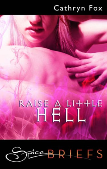 Raise a Little Hell ebook by Cathryn Fox