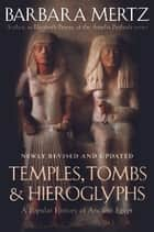 Temples, Tombs, and Hieroglyphs - A Popular History of Ancient Egypt ebook by Barbara Mertz