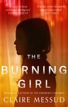 The Burning Girl ebook by Claire Messud