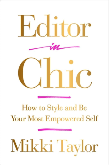 Editor in chic ebook by mikki taylor 9781501111716 rakuten kobo editor in chic how to style and be your most empowered self ebook by mikki fandeluxe Images