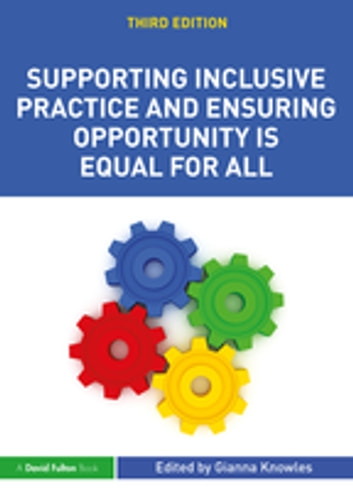Supporting Inclusive Practice and Ensuring Opportunity is Equal for All ebook by