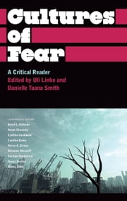 Cultures of Fear - A Critical Reader ebook by Uli Linke,Danielle Taana Smith