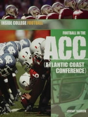 Football in the ACC (Atlantic Coast Conference) ebook by Harrow, Jeremy