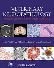Veterinary Neuropathology - Essentials of Theory and Practice ebook by Marc Vandevelde,Robert Higgins,Anna Oevermann