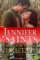 A Weldon Family Christmas: A Southern Steam Novella ebook by Jennifer Saints