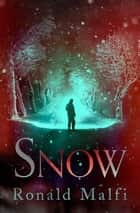 Snow ebook by Ronald Malfi