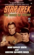 The Star Trek: The Original Series: The Rings of Taute ebook by Dean Wesley Smith