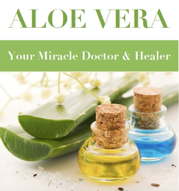 Aloe Vera - Your Miracle Doctor & Healer ebook by Safwan Khan