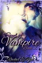 Soul of A Vampire Book 2 - The Soul of A Vampire, #2 ebook by Rachel E Rice