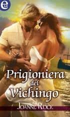Prigioniera del vichingo - eLit ebook by Joanne Rock
