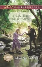Frontier Engagement ebook by Regina Scott