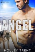 Angel ebook by Holley Trent