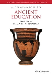 A Companion to Ancient Education ebook by W. Martin Bloomer