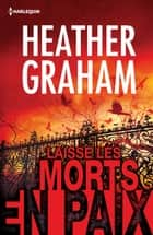 Laisse les morts en paix ebook by Heather Graham