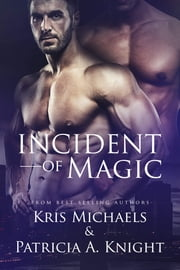 Incident of Magic ebook by Kris Michaels, Patricia A. Knight