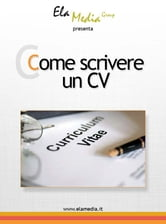 Come scrivere un curriculum ebook by Elamedia Group Srls