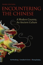 Encountering the Chinese - A Modern Country, an Ancient Culture ebook by Hu Wenzhong,Cornelius N. Grove,Zhuang Enping