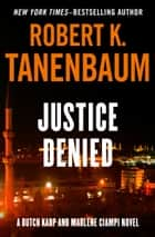 Justice Denied ebook by Robert K. Tanenbaum