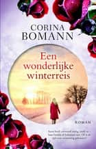 Een wonderlijke winterreis ebook by Corina Bomann, Lilian Caris