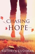 Chasing Hope (Tomorrow's Promise Collection Book #6) ebook by Kathryn Cushman