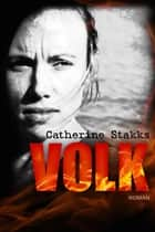 Volk ebook by Catherine Stakks