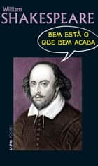Bem está o que bem acaba ebook by William Shakespeare, Beatriz Viégas-Faria