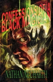 Confessions of a Black Magician ebook by Nathan Neuharth